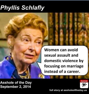 ASSHOLE OF THE DAY: Phyllis Schlafly: Women Can Avoid Rape by Focusing ...