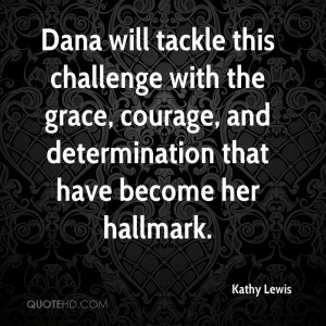 Dana Will Tackle This Challenge With The Grace, Courage, And ...