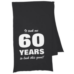 60th Birthday scarf with funny quote