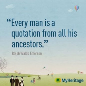 Famous Quotes - Genealogy | Every man is a quotation from all his ...