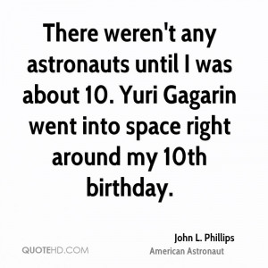 john-l-phillips-john-l-phillips-there-werent-any-astronauts-until-i ...