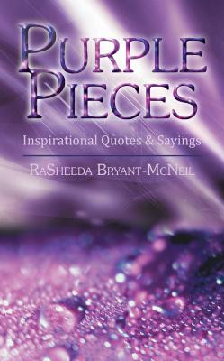 Purple Pieces: Inspirational Quotes & Sayings by RaSheeda Bryant ...