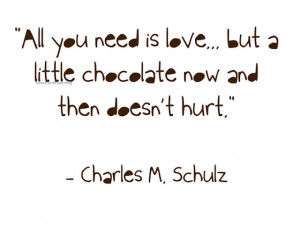 Chocolate. Who doesn't love chocolate?