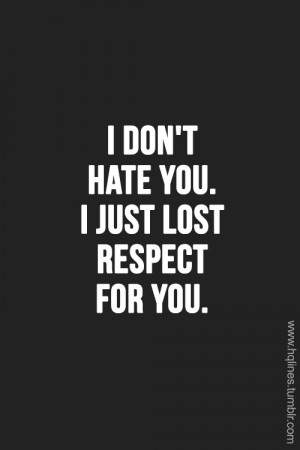 Lost Respect Quotes Tumblr You #lost #quotes #my favs