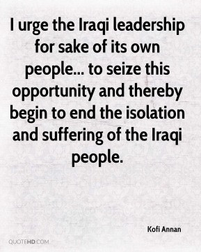 urge the Iraqi leadership for sake of its own people... to seize ...