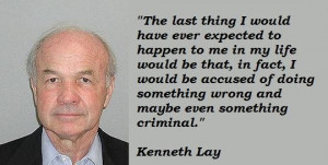 Kenneth lay famous quotes 1