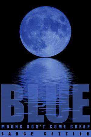 Blue Moons Don't Come Cheap, Blue Moon, sailing books