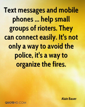 Text messages and mobile phones ... help small groups of rioters. They ...