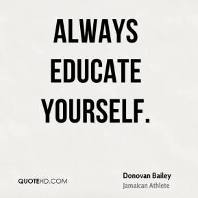 Donovan Bailey Always educate yourself