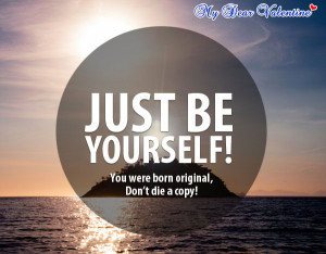 cute life quotes - Just be yourself
