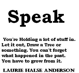analysis of laurie halse anderson s speak Laurie halse anderson's award-winning, highly acclaimed, and controversial novel about a teenager who chooses not to speak rather than to give voice to what really happened to her speak up for yourself - we want to know what you have to say from the first moment of her freshman year at merryweather high, melinda.
