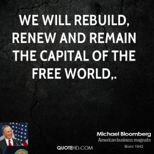We will rebuild, renew and remain the capital of the free world,.