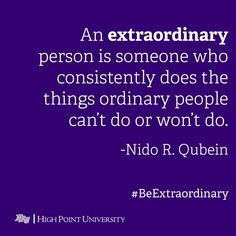 An extraordinary person. More