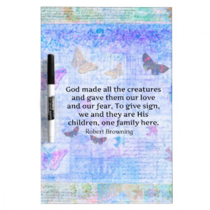 Robert Browning quote about animal compassion Dry Erase Boards