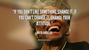 Daily Quote: Change it If You Don't Like Something