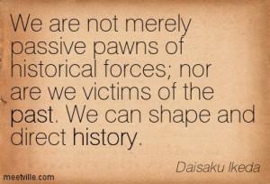 Quotation-Daisaku-Ikeda-past-history-Meetville-Quotes-147400