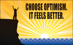 Optimism is joyful searching; pessimism is a prison of fear and a ...
