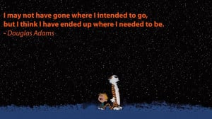 may not have gone where I intended to go, but I think I have ended ...