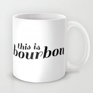 Bourbon Mug Funny Coffee Mugs for Men Coffee Cup Quote Dad Gift ...