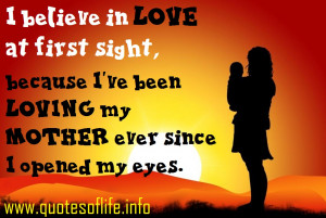 believe-in-love-at-first-sight-because-Ive-been-loving-my-mother ...