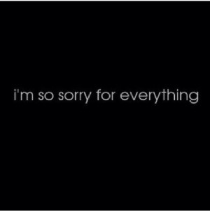 ... Sorry I Messed Up Quotes, Well Meeting, Favorite Quotes, Broken Heart