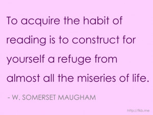 great quote about reading by W. Somerset Maugham (via http://fkb.me)