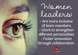 Women leaders: Are more inclusive of team members; work to strengthen ...