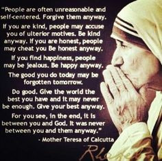 ... mother theresa quotes, mother theresa do it anyway, faith, god gave me