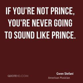 More Gwen Stefani Quotes