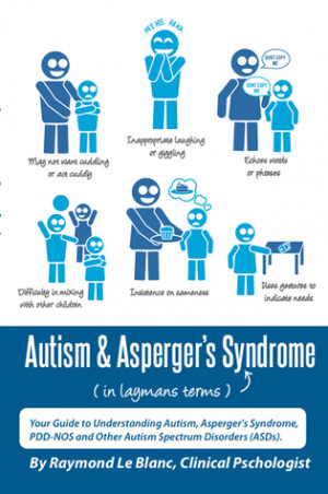 Autism & Asperger's Syndrome in Layman's Terms. Your Guide to ...