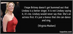 hope Britney doesn't get bummed out that Lindsey is a better singer ...