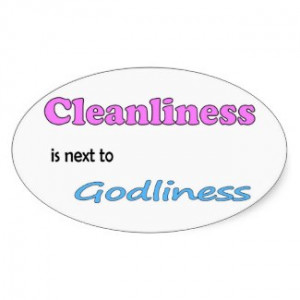 Cleanliness is next to Godliness by DiligentHeart