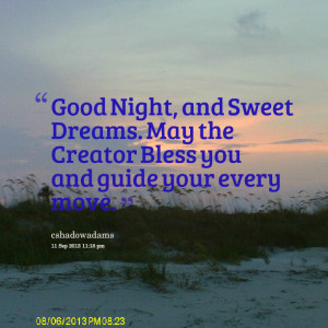 Quotes Picture: good night, and sweet dreams may the creator bless you ...
