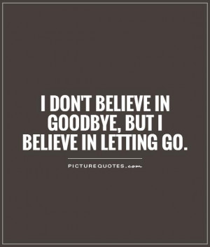 Letting Go Quotes Goodbye Quotes Images