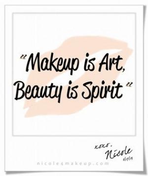 Makeup is Art, Beauty is Spirit.
