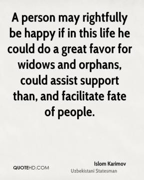 Islom Karimov - A person may rightfully be happy if in this life he ...
