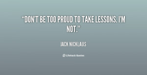 Jack Nicklaus Quotes Quotations By And About Jack Nicklaus