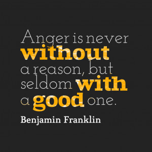 anger-is-never-without-a-reason-but-seldom-with-a-good-one-anger-quote ...