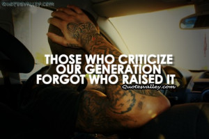 Those Who Criticize Our Generation Forgot Who Raised It