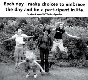 How will you embrace each day?