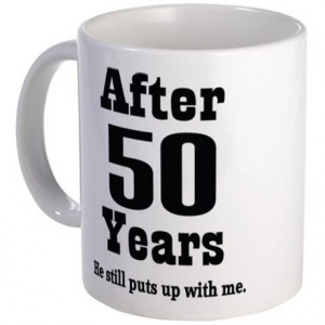 ... gifts 50 year anniversary coffee mugs 50th anniversary funny quote mug