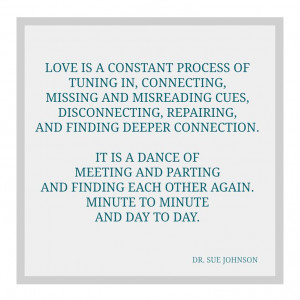 Love is a constant process of tuning in connecting missing and