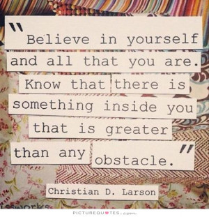 you need something to believe in start with yourself picture quote 1