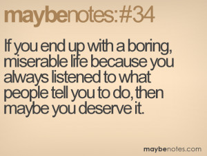 Boring Life Quotes If you end up with a boring,