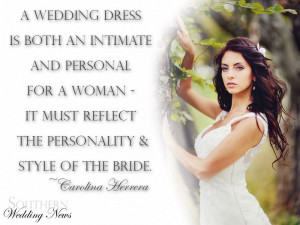 Southern-Wedding-News_Quotes_A-wedding-dress-is-both-an-intimate-and ...