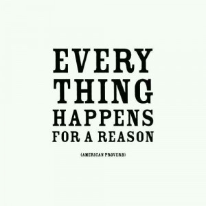 ... happens for a reason, life inspirational, love, pretty, quote, quotes
