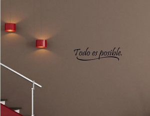 ... Quotes-Words-Todo-es-possible-Espanol-Vinyl-wall-decals-quotes-sayings