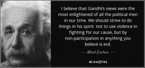 ... non-participation in anything you believe is evil. - Albert Einstein