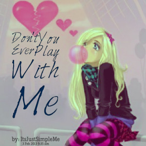 Quotes Picture: don't you ever play with me