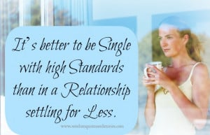 It's better to be single with high standards than in a relationship ...